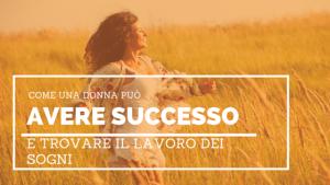 Come una donna può avere successo