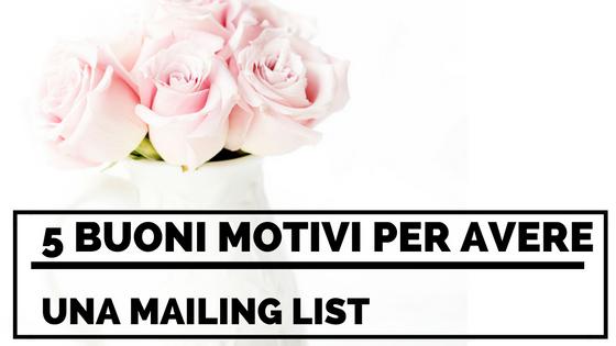5 buoni motivi per avere una mailing list