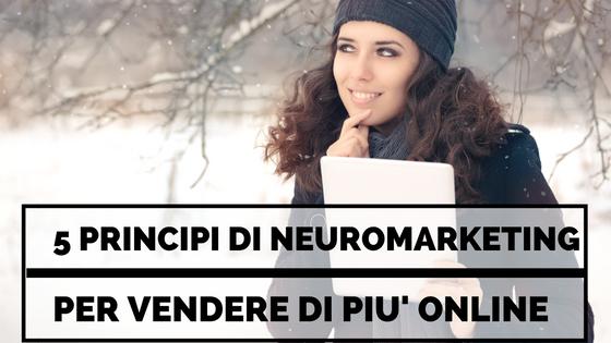 5 principi di Neuromarketing per Vendere di Più Online